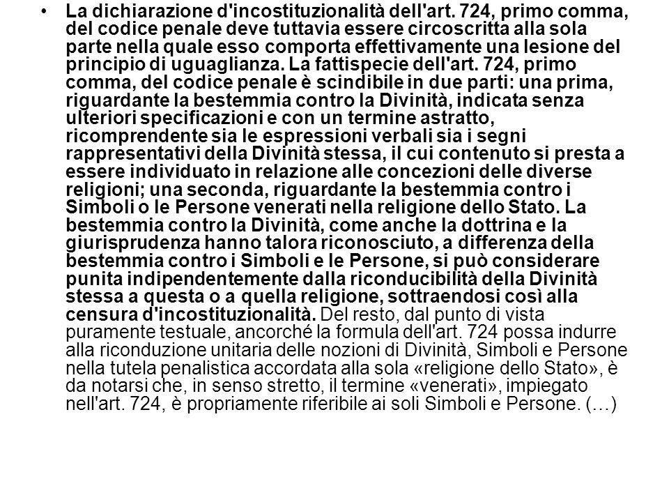 La dichiarazione d'incostituzionalità dell'art. 724, primo comma, del codice penale deve tuttavia essere circoscritta alla sola parte nella quale esso