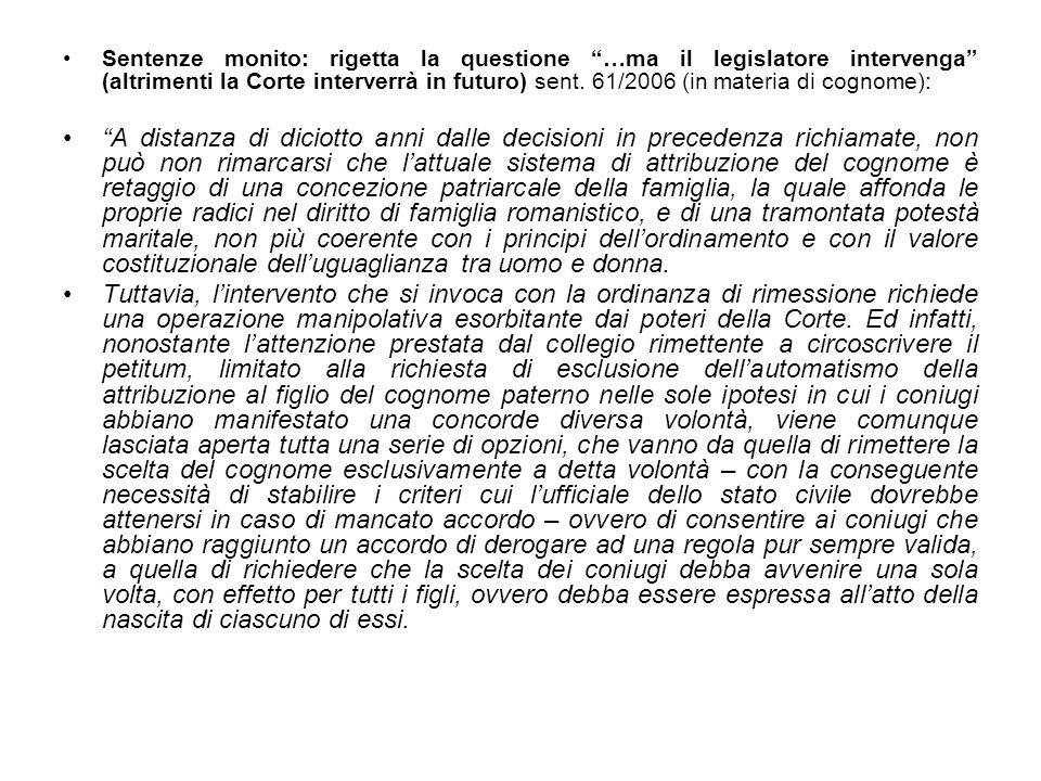 Sentenze monito: rigetta la questione …ma il legislatore intervenga (altrimenti la Corte interverrà in futuro) sent. 61/2006 (in materia di cognome):