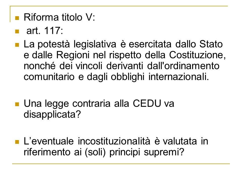 Riforma titolo V: art. 117: La potestà legislativa è esercitata dallo Stato e dalle Regioni nel rispetto della Costituzione, nonché dei vincoli deriva