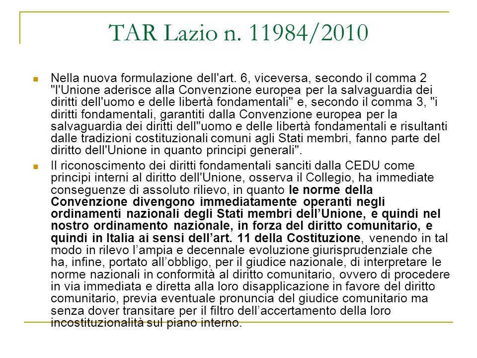 TAR Lazio n. 11984/2010 Nella nuova formulazione dell'art. 6, viceversa, secondo il comma 2