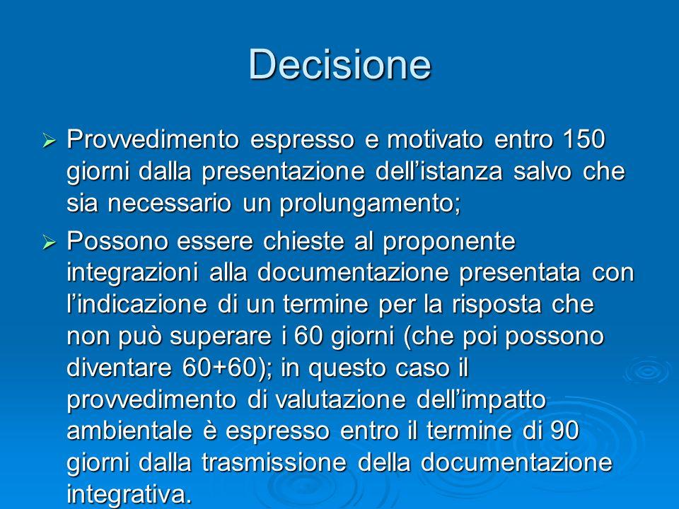 Decisione Provvedimento espresso e motivato entro 150 giorni dalla presentazione dellistanza salvo che sia necessario un prolungamento; Provvedimento