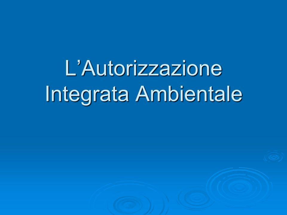 LAutorizzazione Integrata Ambientale