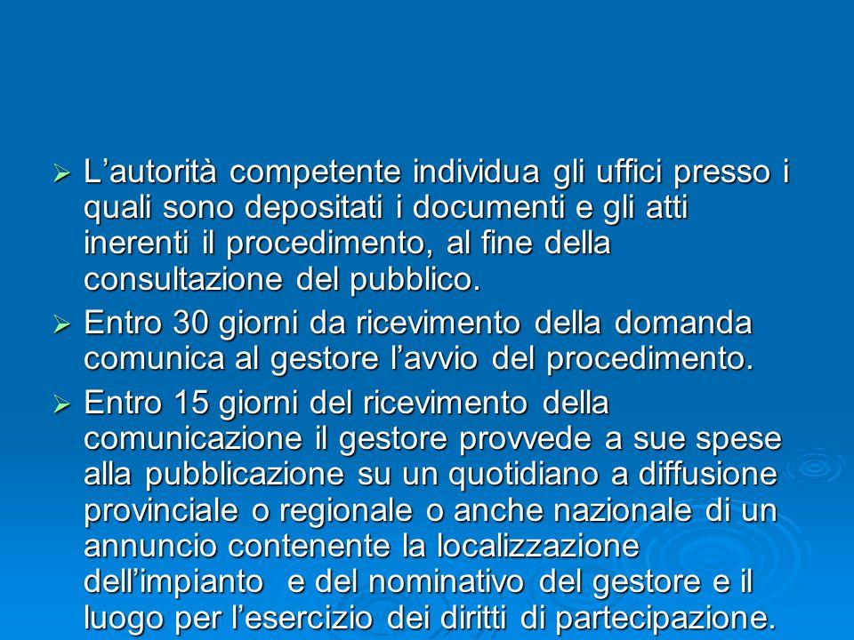 Lautorità competente individua gli uffici presso i quali sono depositati i documenti e gli atti inerenti il procedimento, al fine della consultazione