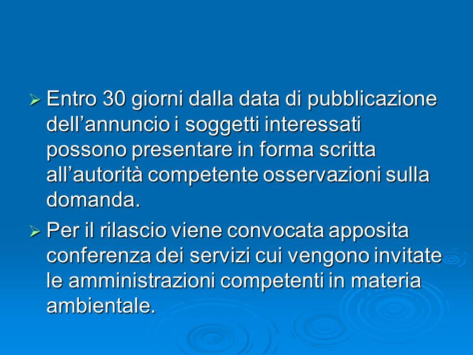 Entro 30 giorni dalla data di pubblicazione dellannuncio i soggetti interessati possono presentare in forma scritta allautorità competente osservazion