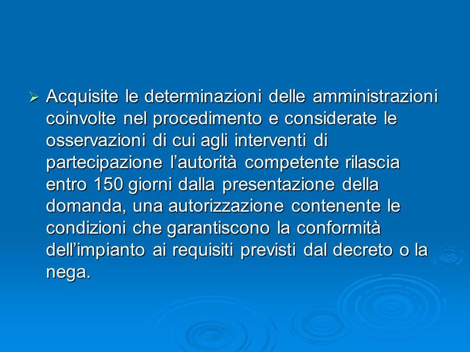 Acquisite le determinazioni delle amministrazioni coinvolte nel procedimento e considerate le osservazioni di cui agli interventi di partecipazione la