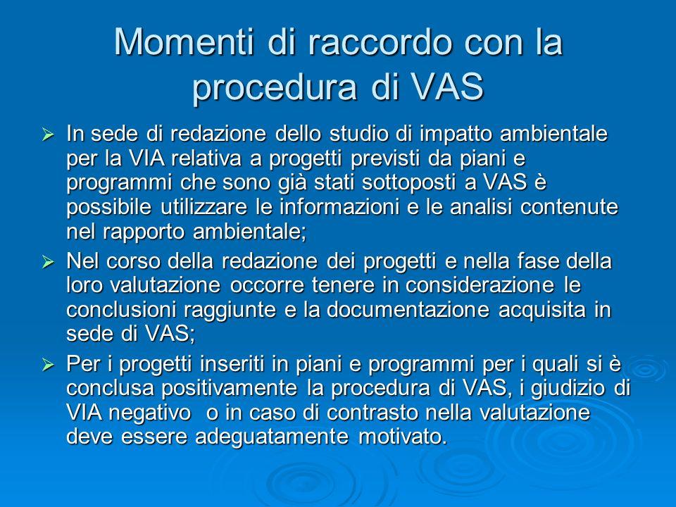Momenti di raccordo con la procedura di VAS In sede di redazione dello studio di impatto ambientale per la VIA relativa a progetti previsti da piani e