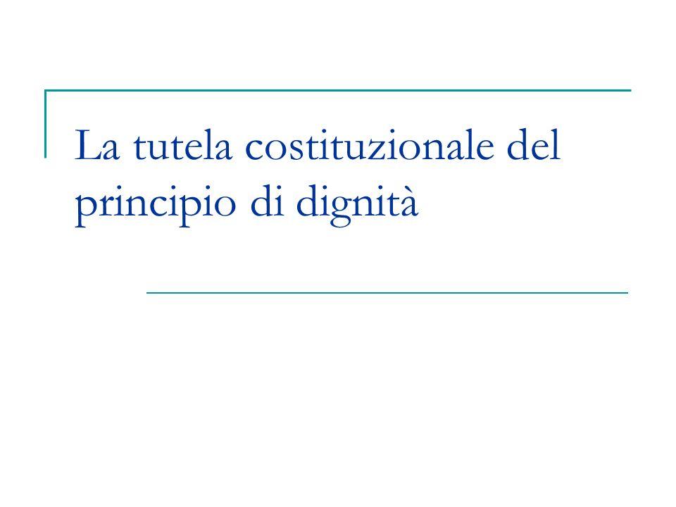 La tutela costituzionale del principio di dignità