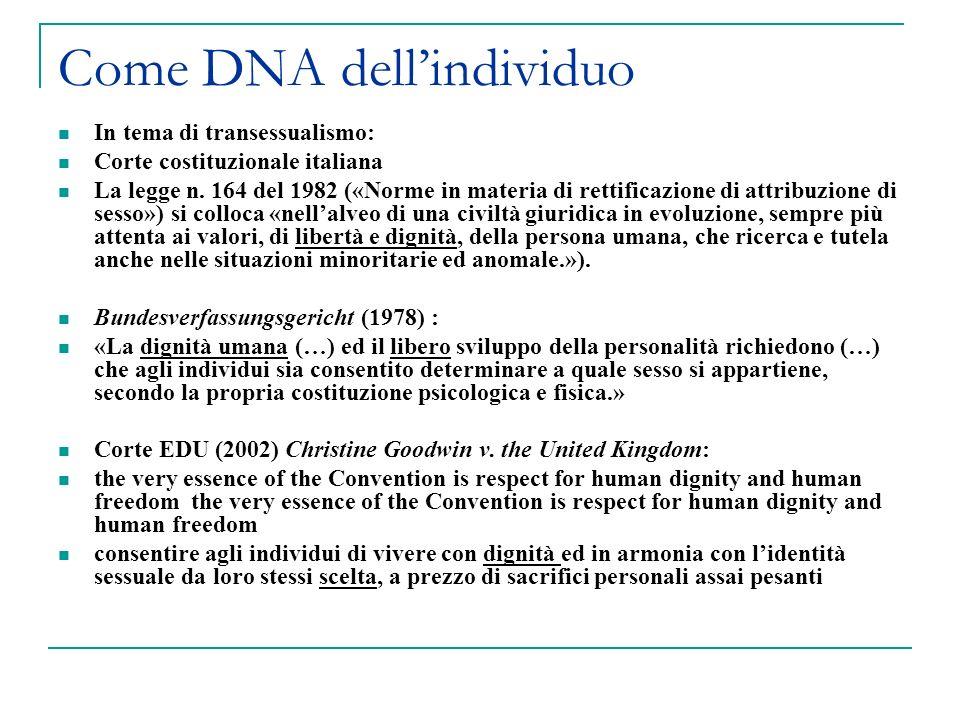 Come DNA dellindividuo In tema di transessualismo: Corte costituzionale italiana La legge n. 164 del 1982 («Norme in materia di rettificazione di attr