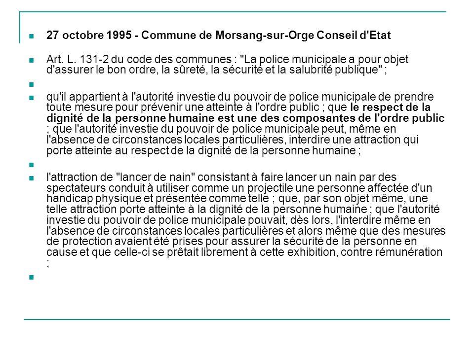 27 octobre 1995 - Commune de Morsang-sur-Orge Conseil d'Etat Art. L. 131-2 du code des communes :