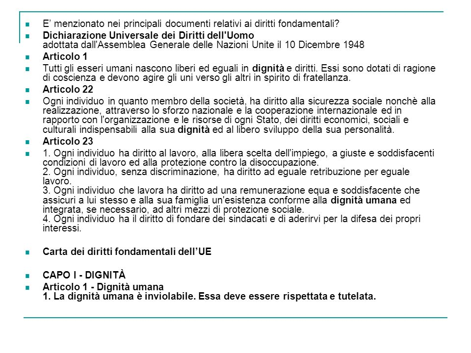 E menzionato nei principali documenti relativi ai diritti fondamentali? Dichiarazione Universale dei Diritti dell'Uomo adottata dall'Assemblea General