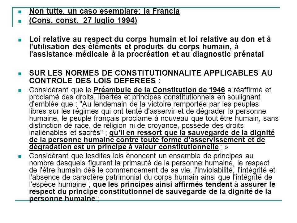 Non tutte, un caso esemplare: la Francia (Cons. const. 27 luglio 1994) Loi relative au respect du corps humain et loi relative au don et à l'utilisati