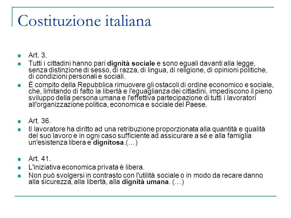 Costituzione italiana Art. 3. Tutti i cittadini hanno pari dignità sociale e sono eguali davanti alla legge, senza distinzione di sesso, di razza, di