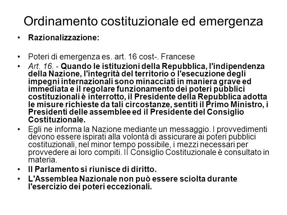 Ordinamento costituzionale ed emergenza Razionalizzazione: Poteri di emergenza es.