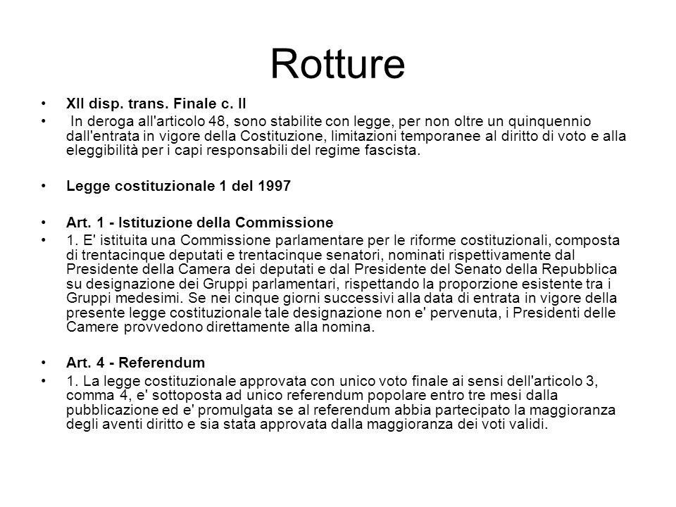 Rotture XII disp. trans. Finale c. II In deroga all'articolo 48, sono stabilite con legge, per non oltre un quinquennio dall'entrata in vigore della C