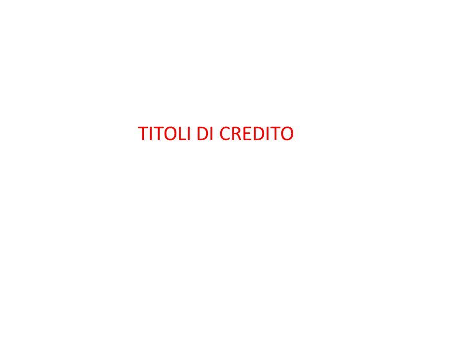 TITOLI DI CREDITO