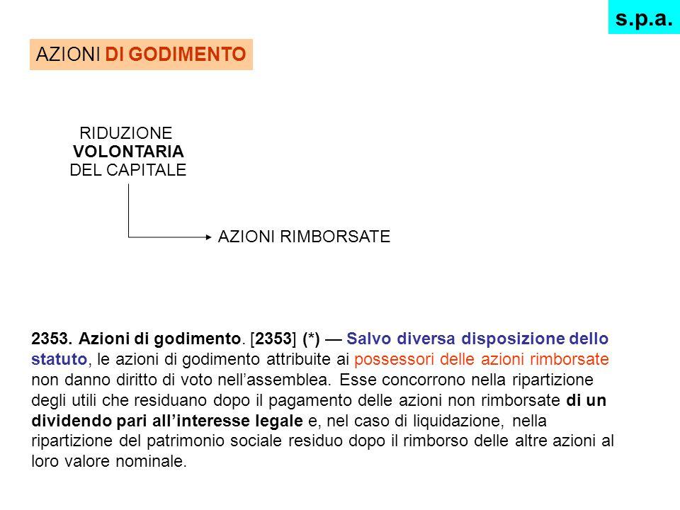 2353. Azioni di godimento. [2353] (*) Salvo diversa disposizione dello statuto, le azioni di godimento attribuite ai possessori delle azioni rimborsat