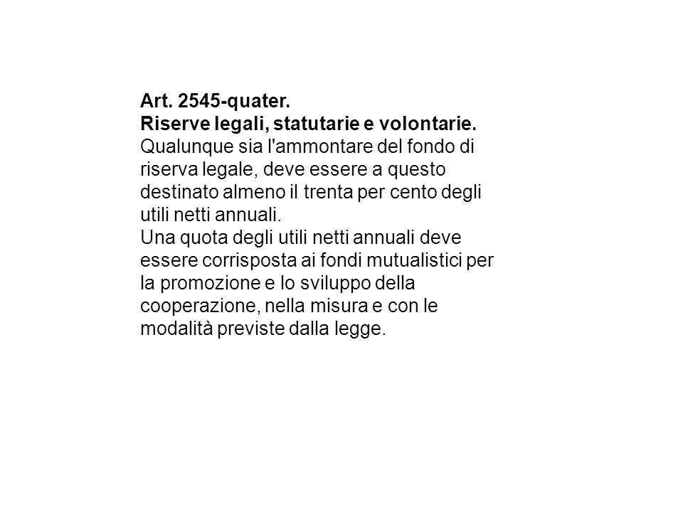 Art.2545-quater. Riserve legali, statutarie e volontarie.