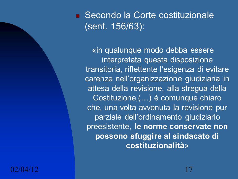 02/04/1217 Secondo la Corte costituzionale (sent. 156/63): «in qualunque modo debba essere interpretata questa disposizione transitoria, riflettente l