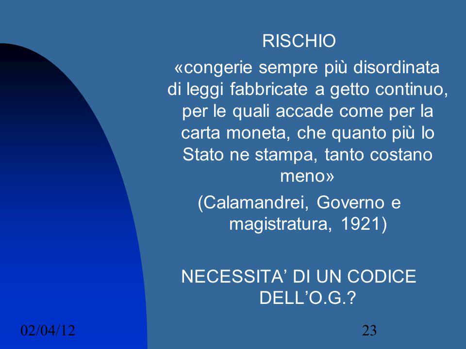 02/04/1223 RISCHIO «congerie sempre più disordinata di leggi fabbricate a getto continuo, per le quali accade come per la carta moneta, che quanto più