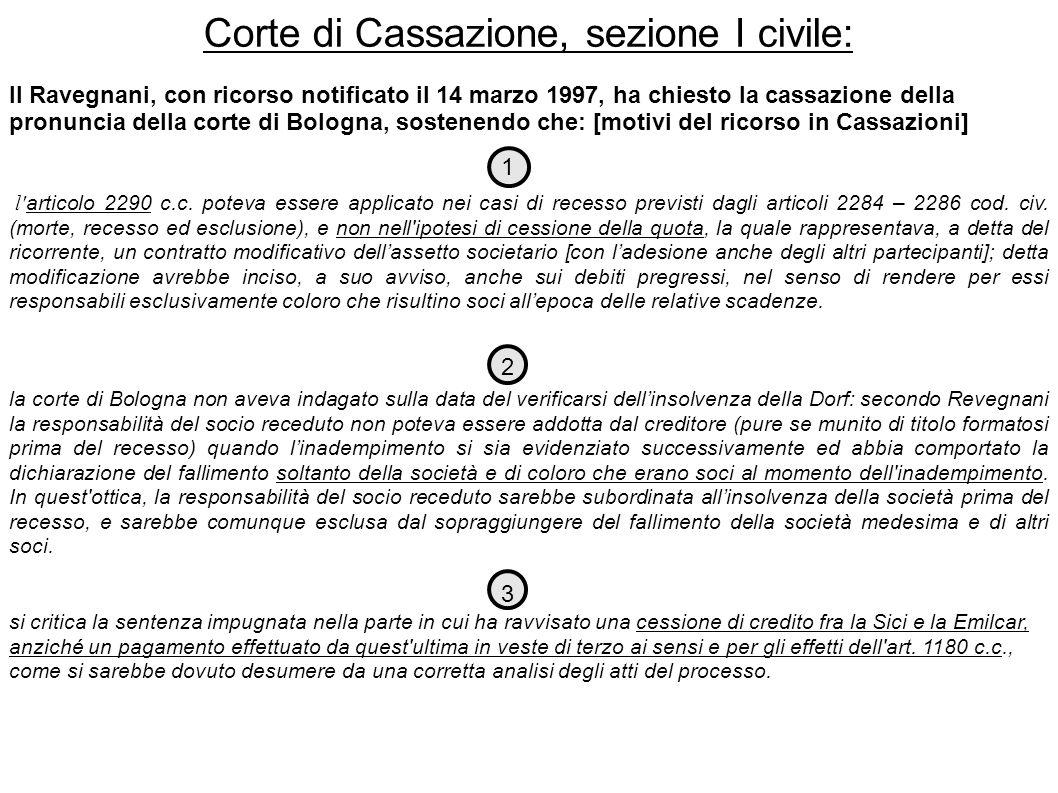 Corte di Cassazione, sezione I civile: Il Ravegnani, con ricorso notificato il 14 marzo 1997, ha chiesto la cassazione della pronuncia della corte di