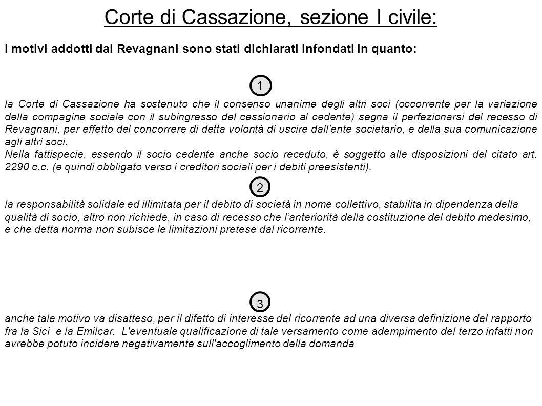 Corte di Cassazione, sezione I civile: I motivi addotti dal Revagnani sono stati dichiarati infondati in quanto: la Corte di Cassazione ha sostenuto c