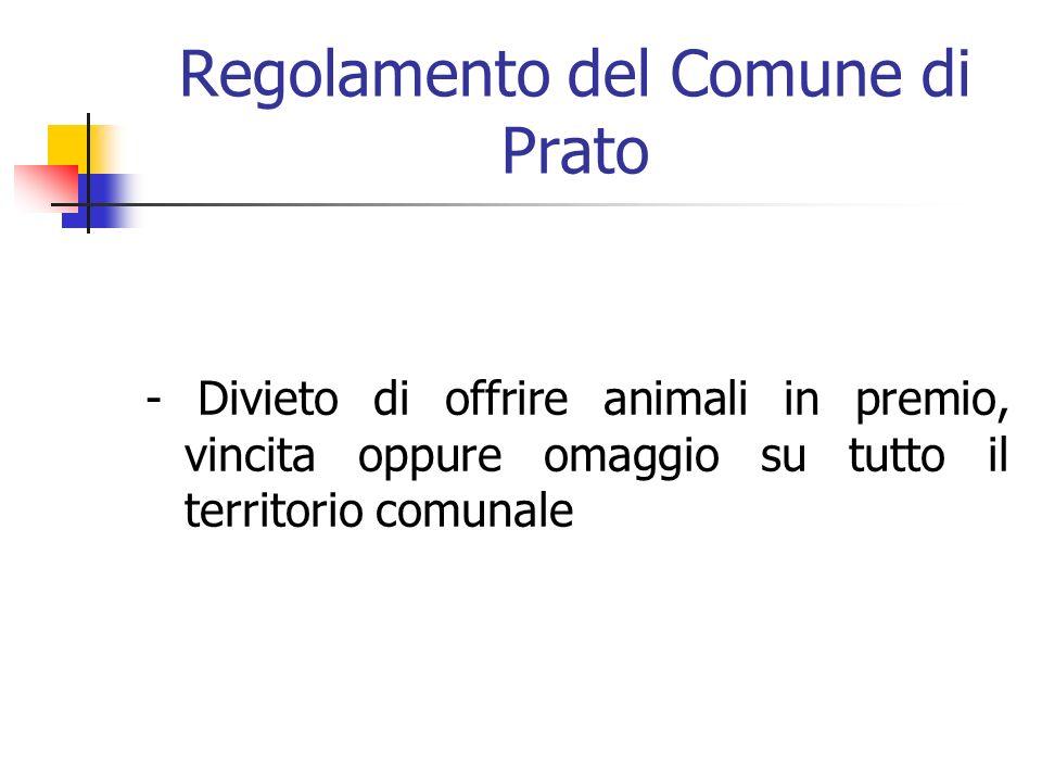 Regolamento del Comune di Prato - Divieto di offrire animali in premio, vincita oppure omaggio su tutto il territorio comunale