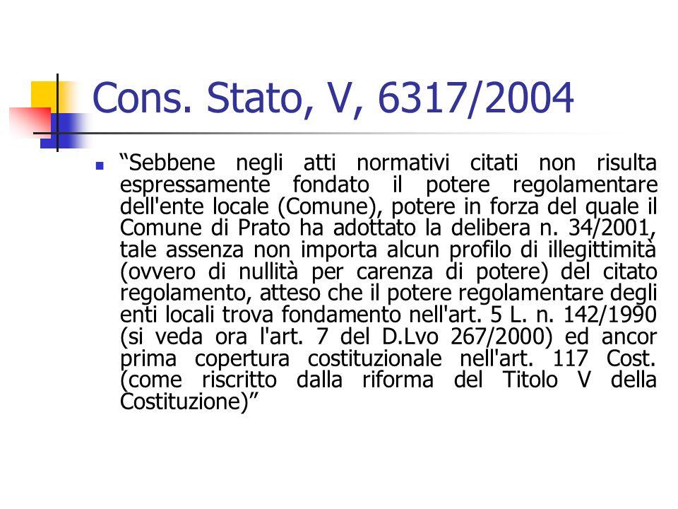 Cons. Stato, V, 6317/2004 Sebbene negli atti normativi citati non risulta espressamente fondato il potere regolamentare dell'ente locale (Comune), pot