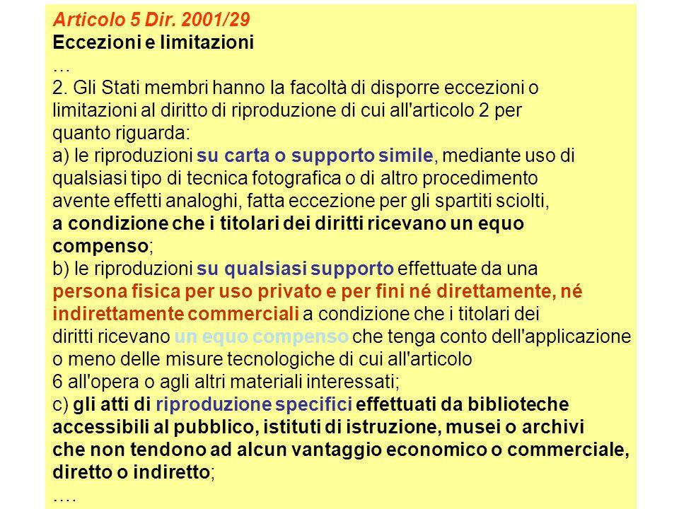 Articolo 5 Dir. 2001/29 Eccezioni e limitazioni … 2.