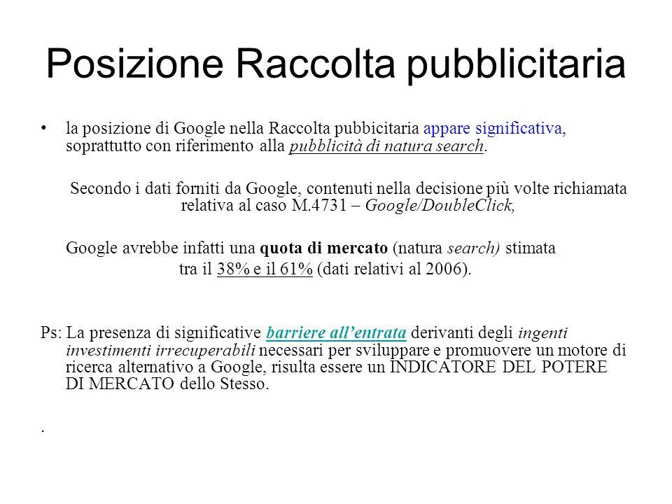 Posizione Raccolta pubblicitaria la posizione di Google nella Raccolta pubbicitaria appare significativa, soprattutto con riferimento alla pubblicità