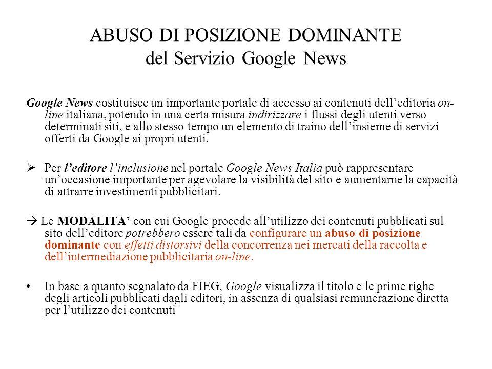 ABUSO DI POSIZIONE DOMINANTE del Servizio Google News Google News costituisce un importante portale di accesso ai contenuti delleditoria on- line ital