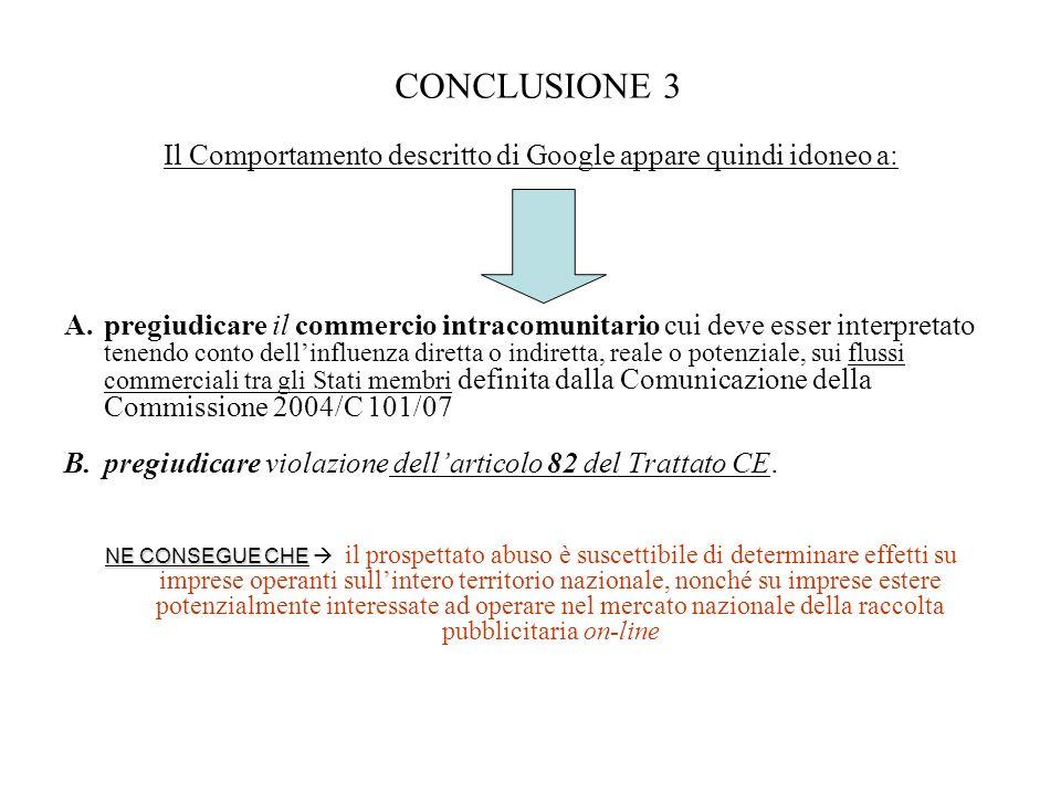 Il Comportamento descritto di Google appare quindi idoneo a: A.pregiudicare il commercio intracomunitario cui deve esser interpretato tenendo conto de