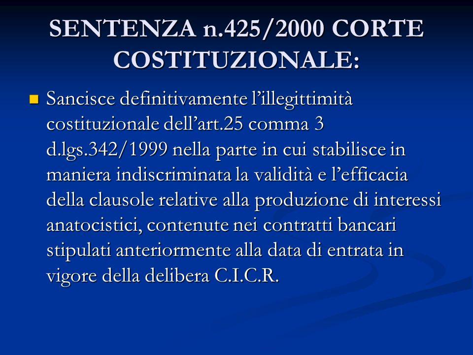 SENTENZA n.425/2000 CORTE COSTITUZIONALE: Sancisce definitivamente lillegittimità costituzionale dellart.25 comma 3 d.lgs.342/1999 nella parte in cui