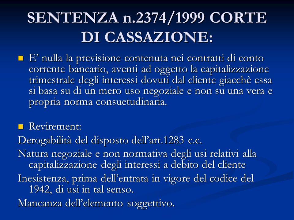 SENTENZA n.2374/1999 CORTE DI CASSAZIONE: E nulla la previsione contenuta nei contratti di conto corrente bancario, aventi ad oggetto la capitalizzazi