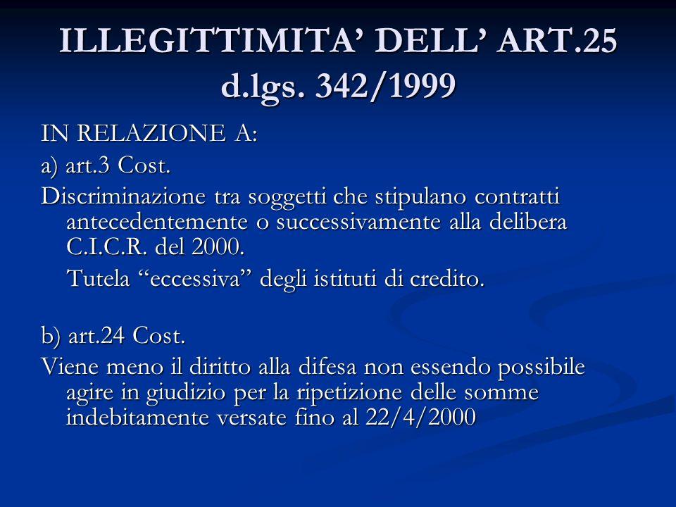 ILLEGITTIMITA DELL ART.25 d.lgs. 342/1999 IN RELAZIONE A: a) art.3 Cost. Discriminazione tra soggetti che stipulano contratti antecedentemente o succe