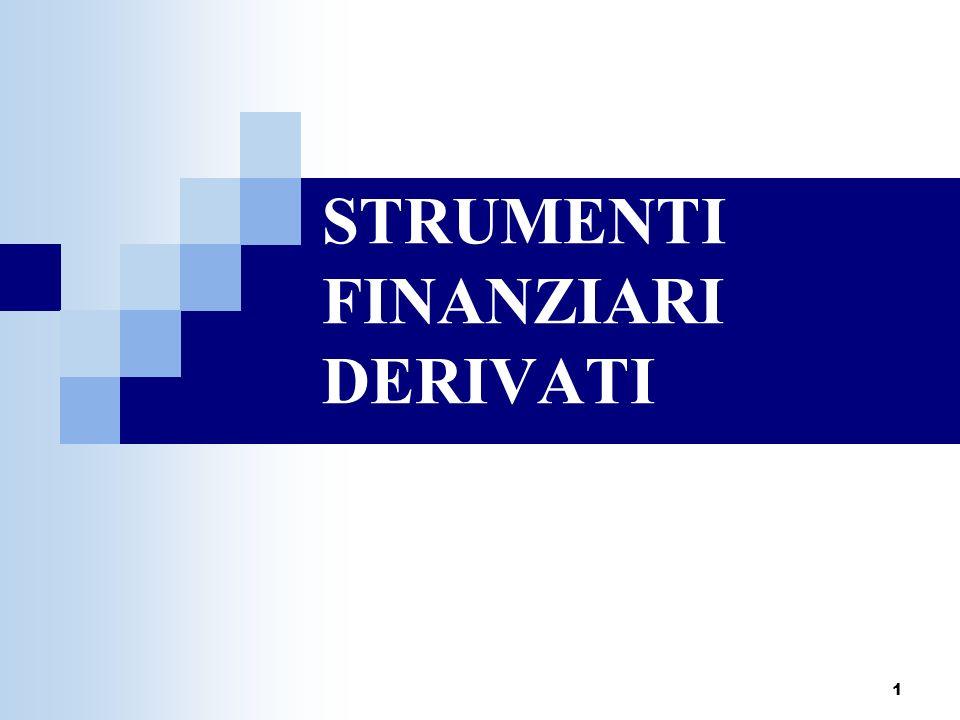 2 INTRODUZIONE DEFINZIONE Contratti il cui valore deriva dal prezzo di unattività finanziaria sottostante, ovvero dal valore di un parametro di riferimento (indice di borsa, tasso di interesse, cambio)