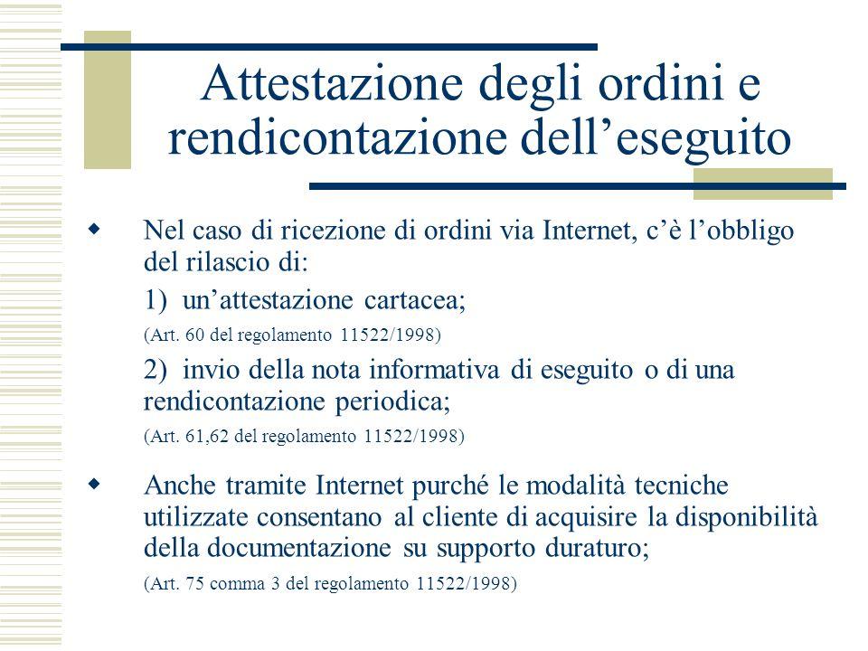 Attestazione degli ordini e rendicontazione delleseguito Nel caso di ricezione di ordini via Internet, cè lobbligo del rilascio di: 1) unattestazione