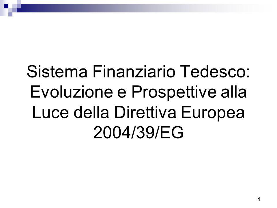 1 Sistema Finanziario Tedesco: Evoluzione e Prospettive alla Luce della Direttiva Europea 2004/39/EG