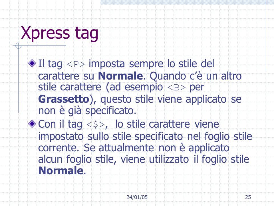 24/01/0525 Xpress tag Il tag imposta sempre lo stile del carattere su Normale.