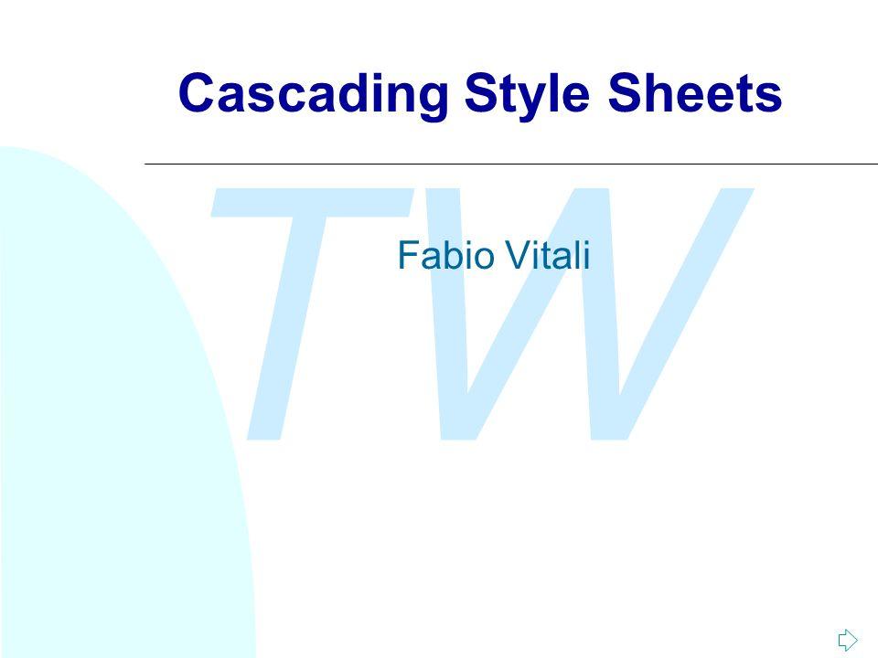 TW Cascading Style Sheets Fabio Vitali