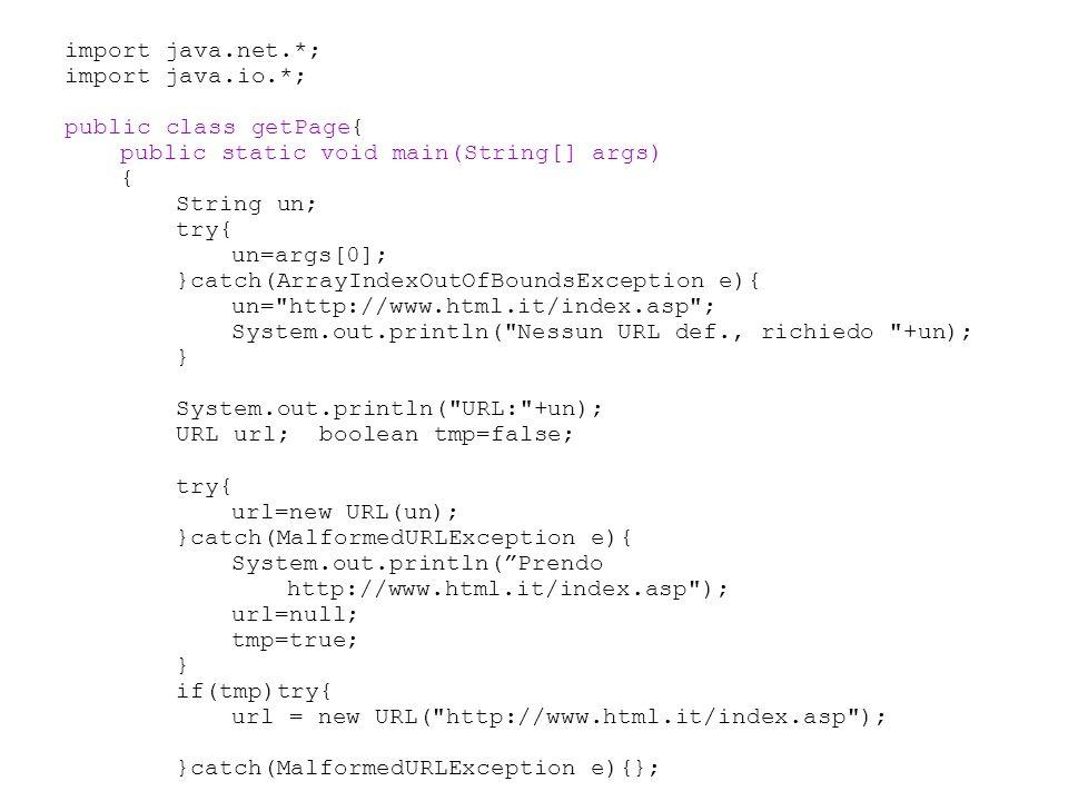 import java.net.*; import java.io.*; public class getPage{ public static void main(String[] args) { String un; try{ un=args[0]; }catch(ArrayIndexOutOf