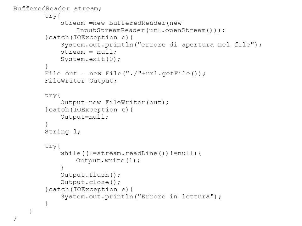 BufferedReader stream; try{ stream =new BufferedReader(new InputStreamReader(url.openStream())); }catch(IOException e){ System.out.println(