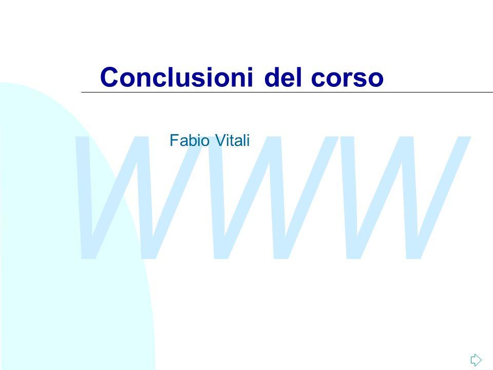 WWW Conclusioni del corso Fabio Vitali