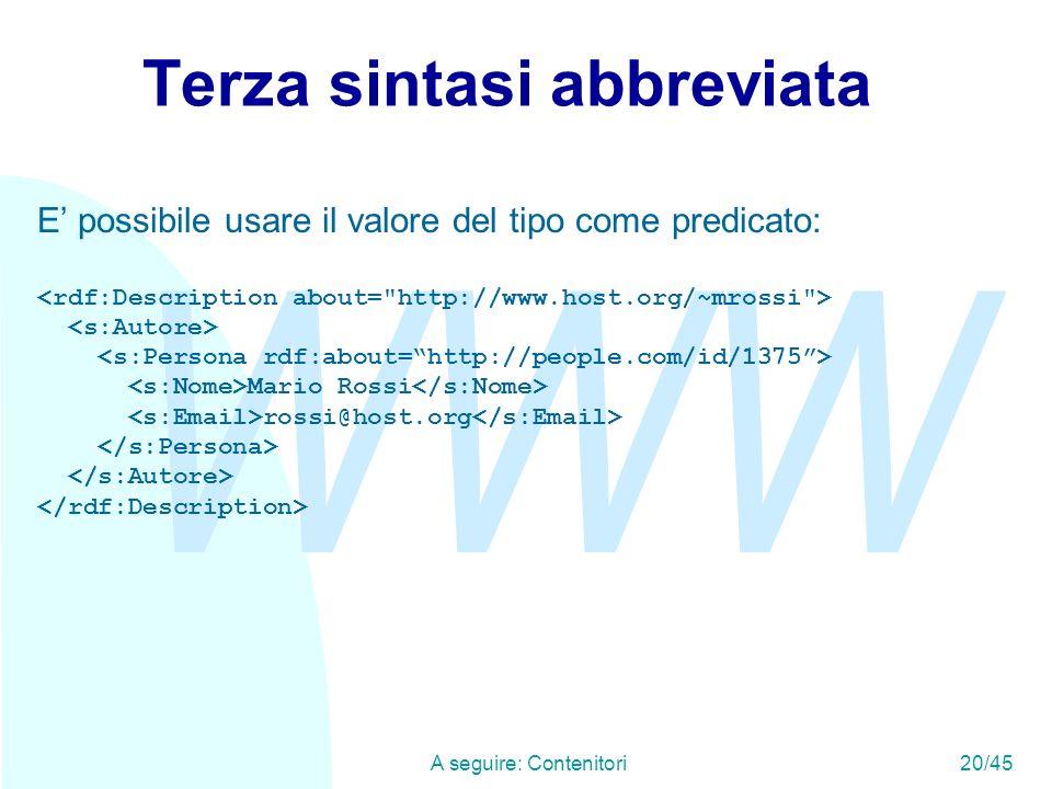 WWW A seguire: Contenitori20/45 Terza sintasi abbreviata E possibile usare il valore del tipo come predicato: Mario Rossi rossi@host.org