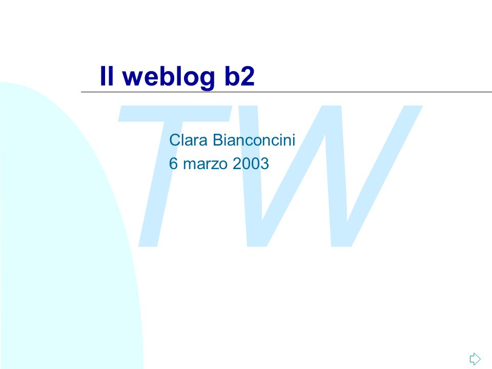 TW Il weblog b2 Clara Bianconcini 6 marzo 2003