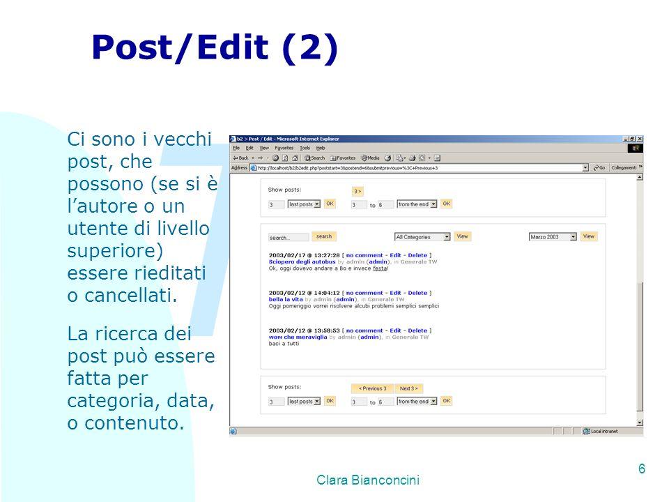 TW Clara Bianconcini 6 Post/Edit (2) Ci sono i vecchi post, che possono (se si è lautore o un utente di livello superiore) essere rieditati o cancellati.