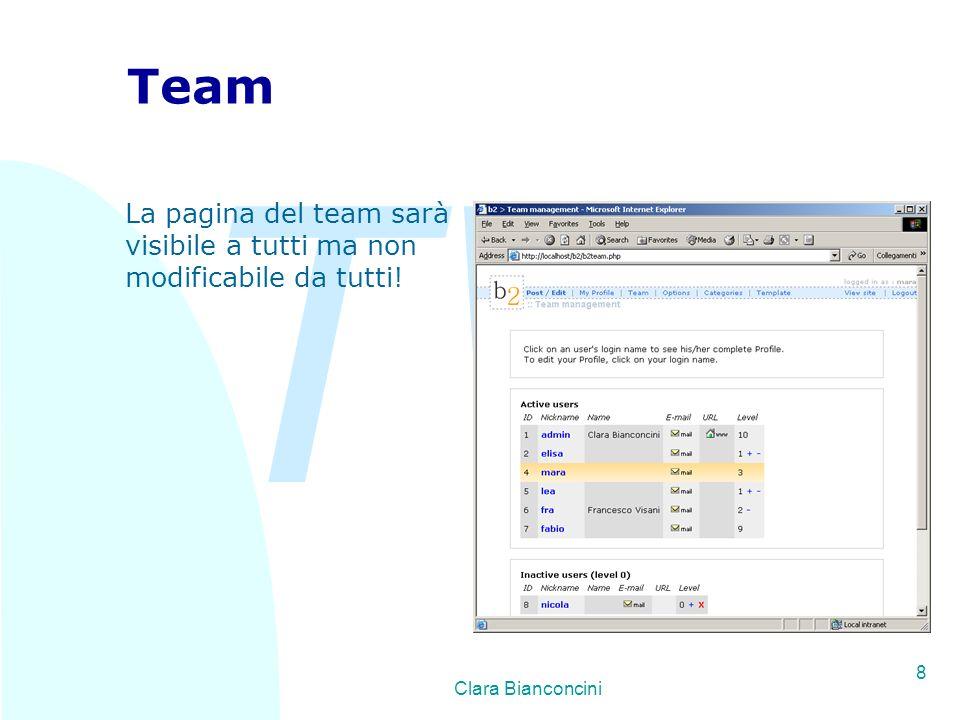 TW Clara Bianconcini 8 Team La pagina del team sarà visibile a tutti ma non modificabile da tutti!