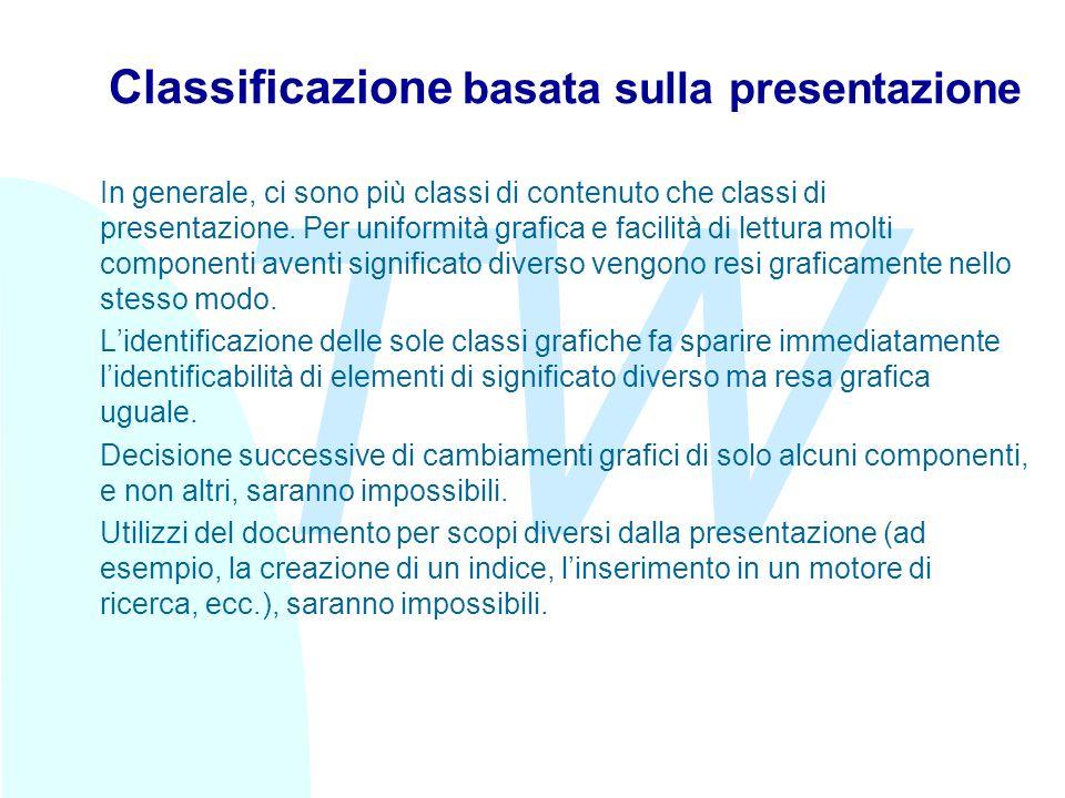 TW Classificazione basata sulla presentazione In generale, ci sono più classi di contenuto che classi di presentazione.