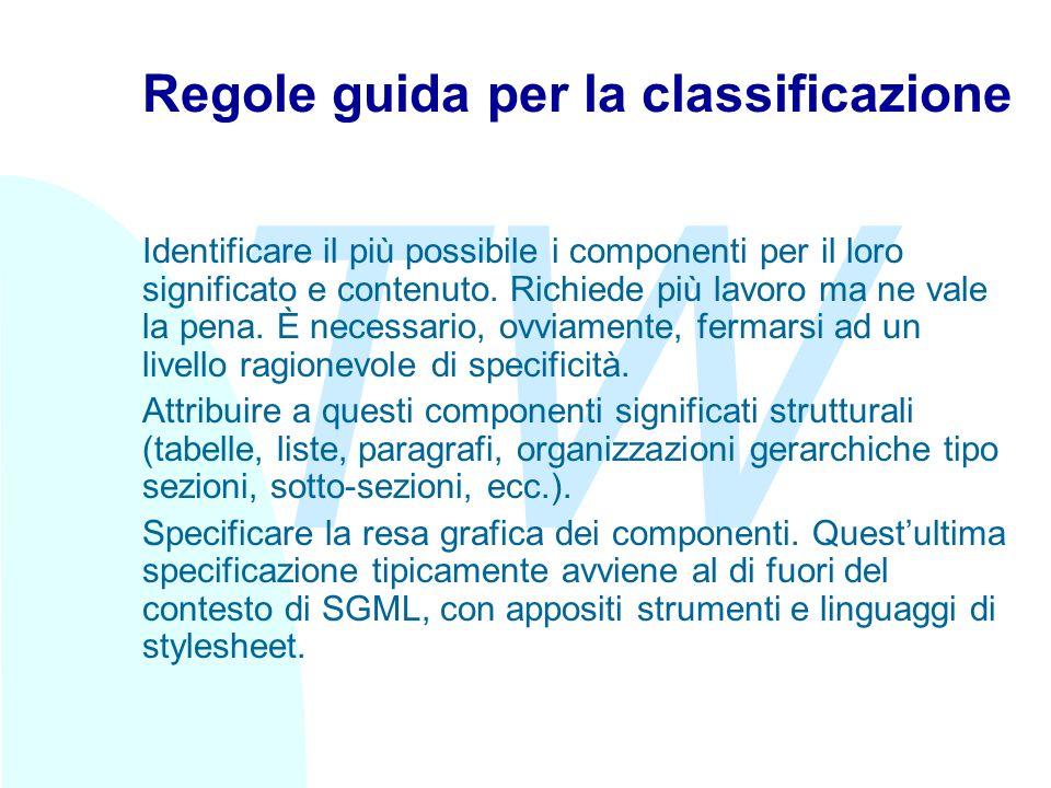 TW Regole guida per la classificazione Identificare il più possibile i componenti per il loro significato e contenuto.