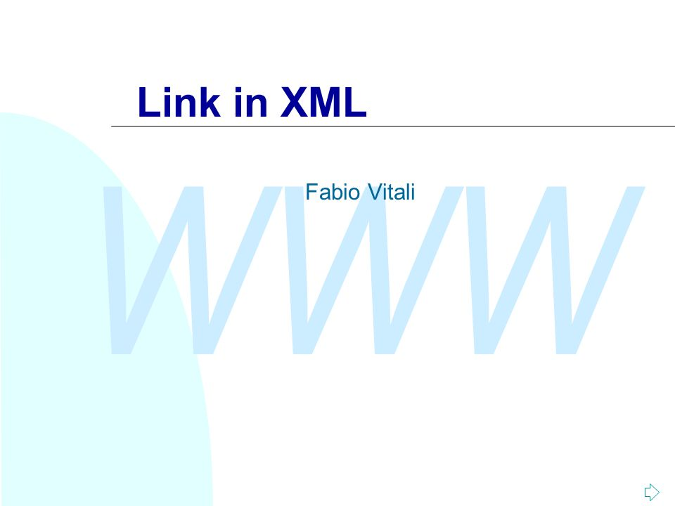 WWW Fabio Vitali2 Introduzione Qui esaminiamo: u XLink