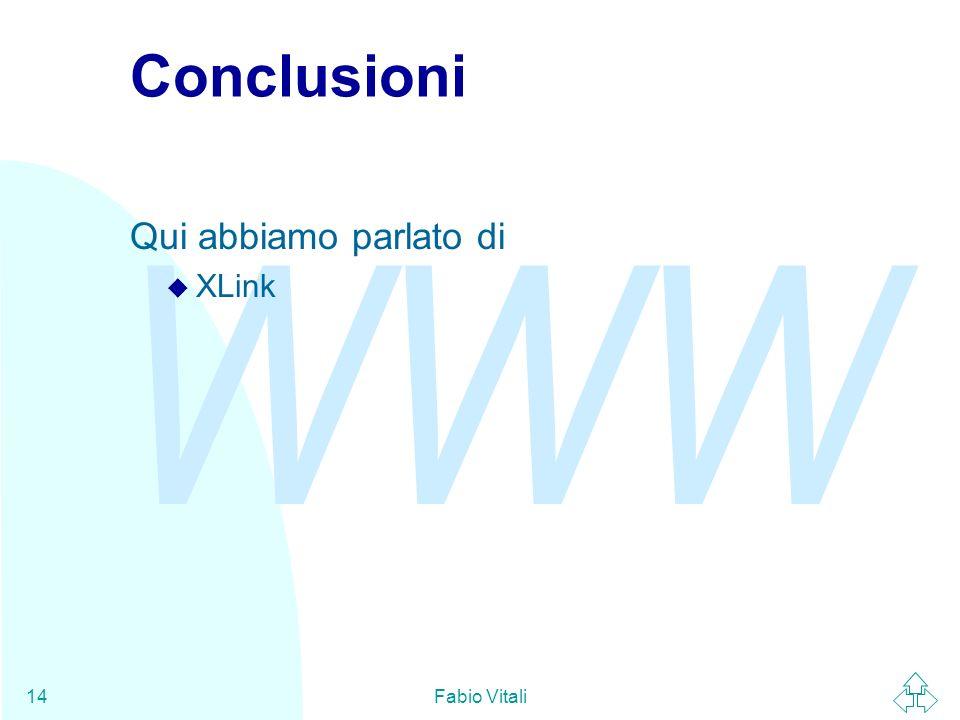 WWW Fabio Vitali14 Conclusioni Qui abbiamo parlato di u XLink